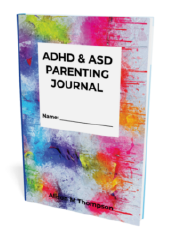 ADHD Parenting Journal by Alison M Thompson